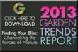 Download our Trends Report at www.gardenmediagroup.com